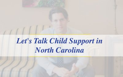 Let's Talk Child Support in North Carolina (Video)